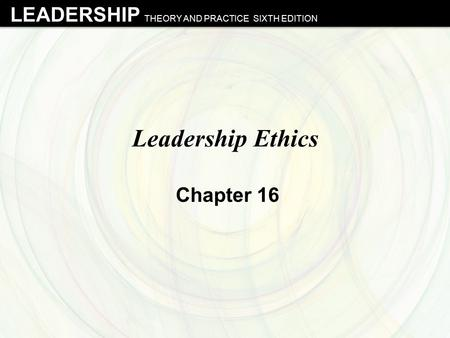 Leadership Ethics Chapter 16.