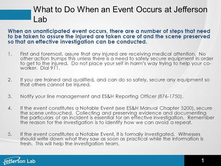 What to Do When an Event Occurs at Jefferson Lab When an unanticipated event occurs, there are a number of steps that need to be taken to assure the injured.