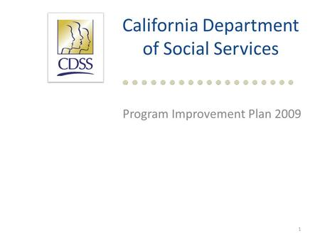 California Department of Social Services Program Improvement Plan 2009 1.