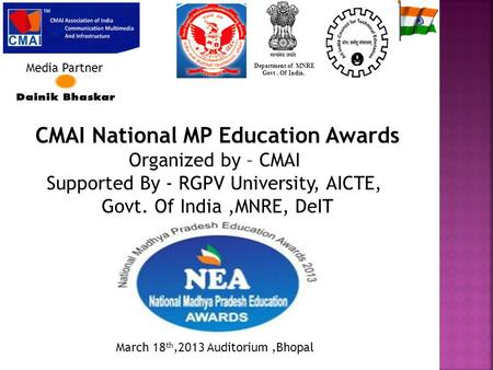 CMAI National MP Education Awards Organized by – CMAI Supported By - RGPV University, AICTE, Govt. Of India,MNRE, DeIT Department of MNRE Govt. Of India.