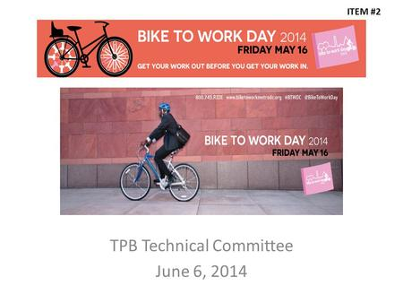 TPB Technical Committee June 6, 2014 ITEM #2 Marketing Materials.