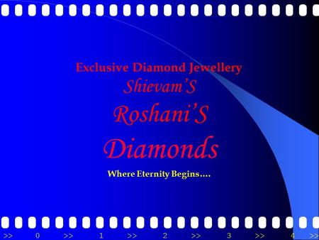 >>0 >>1 >> 2 >> 3 >> 4 >> Exclusive Diamond Jewellery Shievam'S Roshani'S Diamonds Where Eternity Begins….