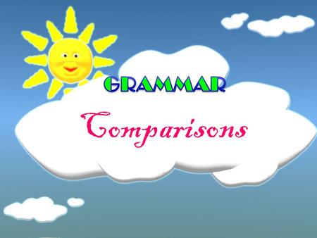 GRAMMAR Comparisons.