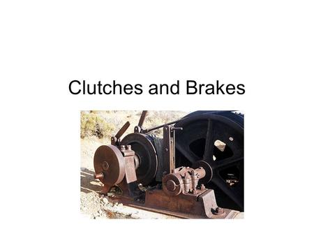 Clutches and Brakes.