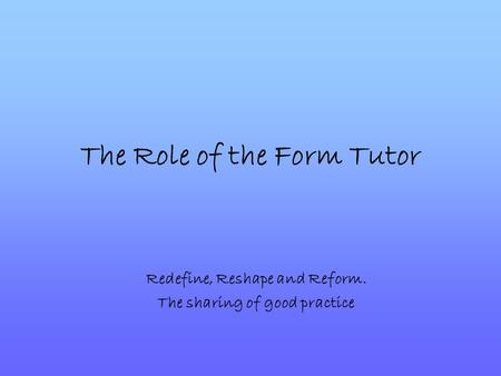The Role of the Form Tutor