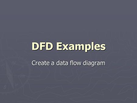 Create a data flow diagram