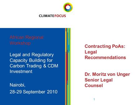 1 African Regional Workshop Legal and Regulatory Capacity Building for Carbon Trading & CDM Investment Nairobi, 28-29 September 2010 1 Contracting PoAs: