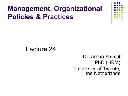 Management, Organizational Policies & Practices
