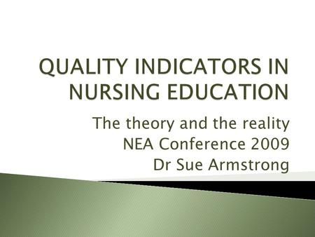 The theory and the reality NEA Conference 2009 Dr Sue Armstrong.
