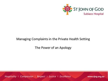 Managing Complaints in the Private Health Setting The Power of an Apology.