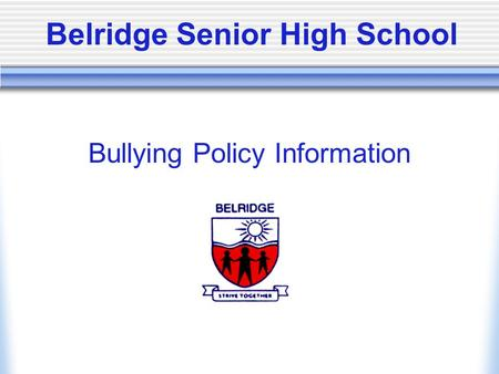 Belridge Senior High School Bullying Policy Information.