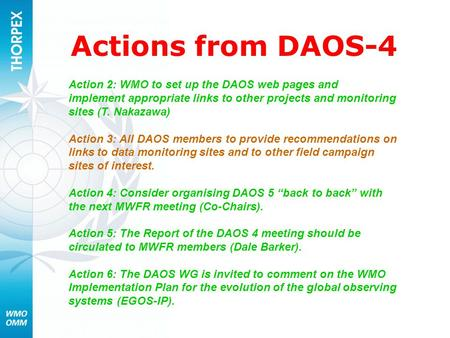 Actions from DAOS-4 Action 2: WMO to set up the DAOS web pages and implement appropriate links to other projects and monitoring sites (T. Nakazawa) Action.