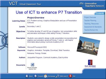 Use of ICT to enhance P7 Transition Documents AuthorsJacqueline Ferguson, Cumnock Academy, East Ayrshire To further develop S1 and S2 use of graphics,
