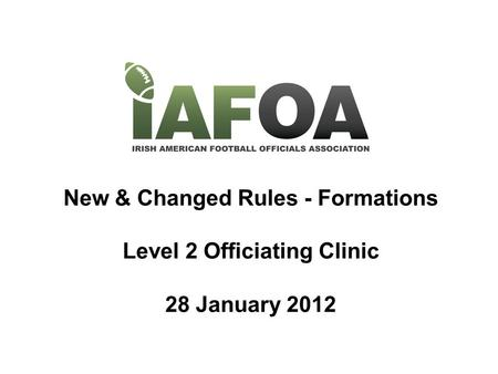 New & Changed Rules - Formations Level 2 Officiating Clinic 28 January 2012.