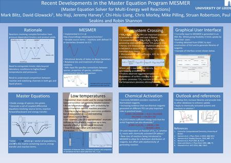 Recent Developments in the Master Equation Program MESMER (Master Equation Solver for Multi-Energy well Reactions) Mark Blitz, David Glowacki 1, Mo Haji,