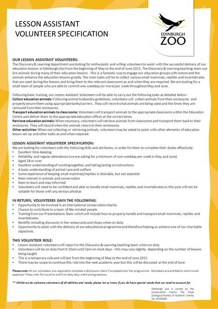 LESSON ASSISTANT VOLUNTEER SPECIFICATION OUR LESSON ASSISTANT VOLUNTEERS: The Discovery & Learning department are looking for enthusiastic and willing.