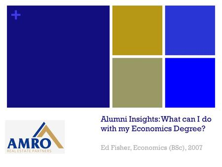 + Alumni Insights: What can I do with my Economics Degree? Ed Fisher, Economics (BSc), 2007.