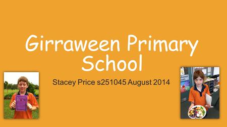 Girraween Primary School Stacey Price s251045 August 2014.