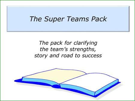 The pack for clarifying the team's strengths, story and road to success.