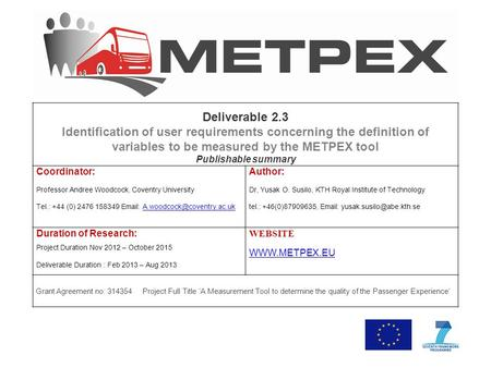 Deliverable 2.3 Identification of user requirements concerning the definition of variables to be measured by the METPEX tool Publishable summary Coordinator: