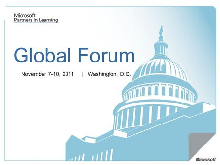 Global Forum November 7-10, 2011 | Washington, D.C.