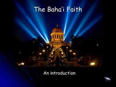The Baha'i Faith An introduction. The Baha'i Faith is the youngest of the worlds religions. Since its beginning in the mid 19th century it has developed.