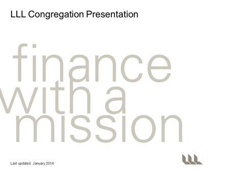 LLL Congregation Presentation Last updated: January 2014.