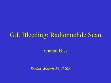 G.I. Bleeding: Radionuclide Scan