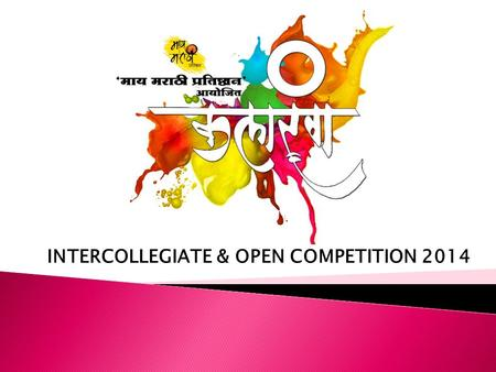 INTERCOLLEGIATE & OPEN COMPETITION 2014.  We are providing an opportunity to college going amateur artists to showcase their talent on a huge platform.