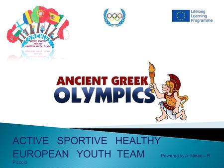 ACTIVE SPORTIVE HEALTHY EUROPEAN YOUTH TEAM Powered by A. Mineo – R. Piccolo.