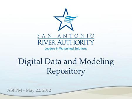 Digital Data and Modeling Repository ASFPM - May 22, 2012.
