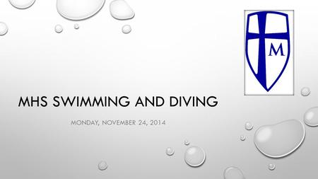 MHS SWIMMING AND DIVING MONDAY, NOVEMBER 24, 2014.