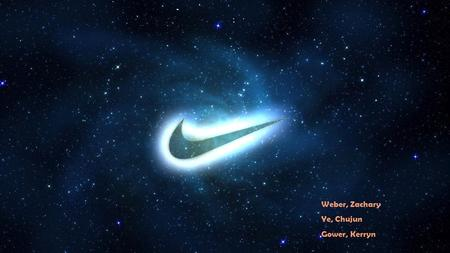 "Weber, Zachary Ye, Chujun Gower, Kerryn. NIKE Mission Statement: To bring inspiration and innovation to every athlete* in the world. *""If you have a body,"