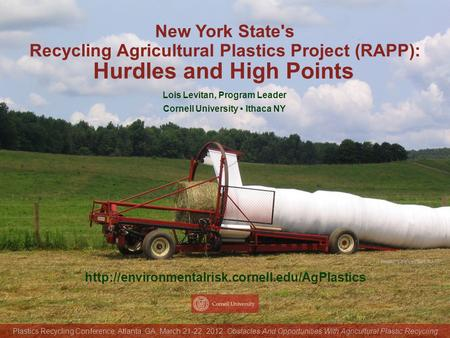 Photo: Lois Levitan, RAPP  New York State's Recycling Agricultural Plastics Project (RAPP): Lois Levitan,