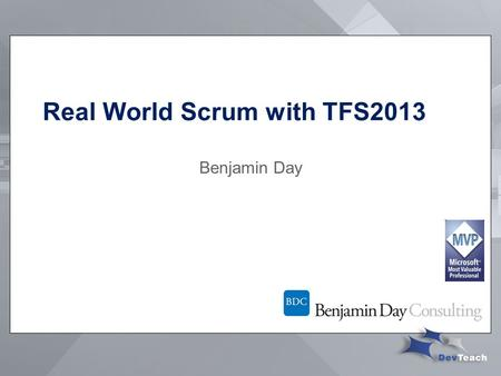 Real World Scrum with TFS2013 Benjamin Day. Brookline, MA Consultant, Coach, & Trainer Microsoft MVP for Visual Studio ALM Team Foundation Server, Software.