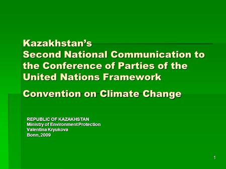Kazakhstan's Second National Communication to the Conference of Parties of the United Nations Framework Convention on Climate Change REPUBLIC OF KAZAKHSTAN.