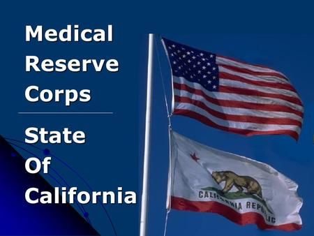 MedicalReserveCorpsStateOfCalifornia. California, Working with Federal Partners to Capture a Vast Medical Personnel Resource.