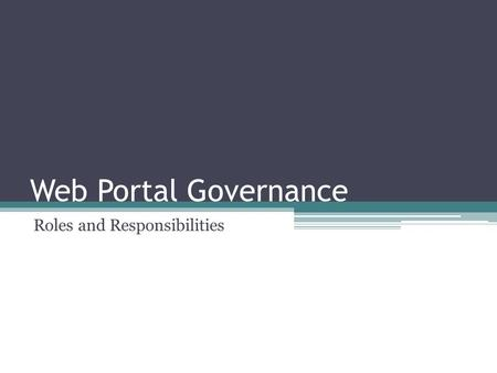 Web Portal Governance Roles and Responsibilities.