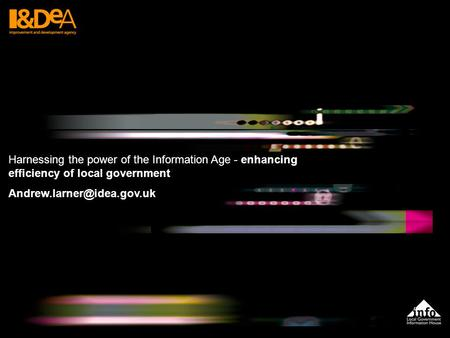 Harnessing the power of the Information Age - enhancing efficiency of local government
