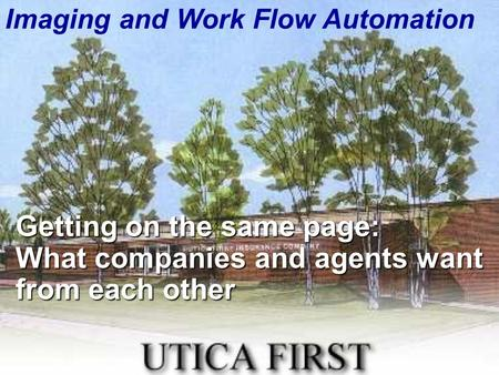 Imaging and Work Flow Automation Getting on the same page: What companies and agents want from each other.