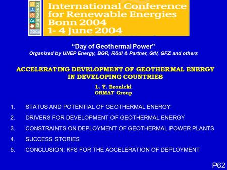 1 ACCELERATING DEVELOPMENT OF GEOTHERMAL ENERGY IN DEVELOPING COUNTRIES 1.STATUS AND POTENTIAL OF GEOTHERMAL ENERGY 2.DRIVERS FOR DEVELOPMENT OF GEOTHERMAL.