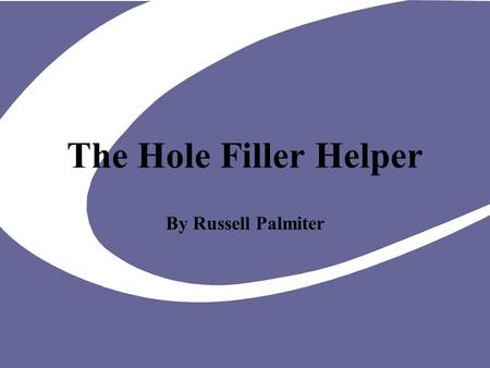 The Hole Filler Helper By Russell Palmiter. Holes Where do they come from? –Geometry acquisition and simplification Why fill them? –Many graphics algorithms.