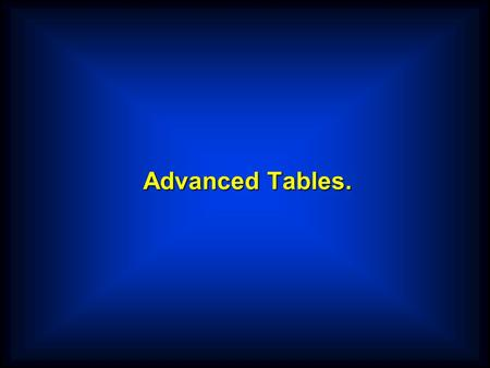 Advanced Tables.. 01 JeansTable. One Dimension Table.