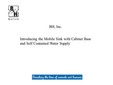 Introducing the Mobile Sink with Cabinet Base and Self Contained Water Supply BH, Inc.