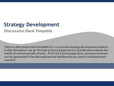 Strategy Development Discussion Deck <strong>Template</strong> This is a discussion deck <strong>template</strong> for a corporate strategy development session. In this discussion, we go.