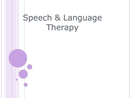 Speech & Language Therapy. AGENDA Steps for language and literacy Monitoring language Development Skills involved in Speech Language and Communication.