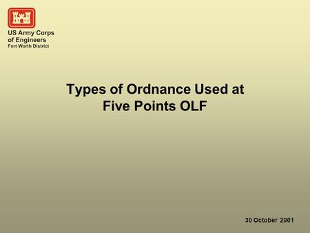 30 October 2001 Types of Ordnance Used at Five Points OLF.