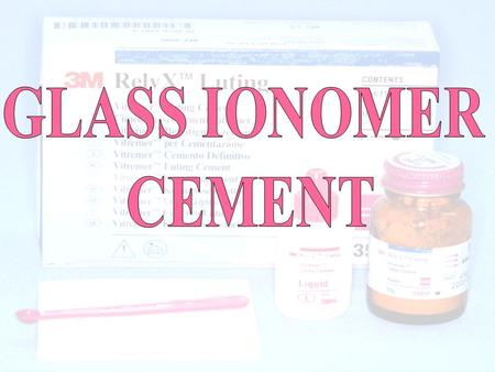 GLASS IONOMER CEMENT.