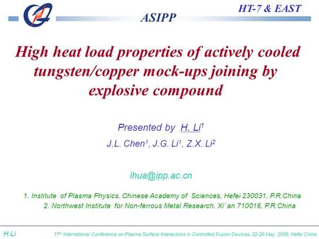 ASIPP HT-7 & EAST 17 th International Conference on Plasma Surface Interactions in Controlled Fusion Devices, 22-26 May, 2006, Hefei China H.Li Presented.