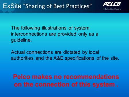"ExSite "" Sharing of Best Practices"" The following illustrations of system interconnections are provided only as a guideline. Actual connections are dictated."